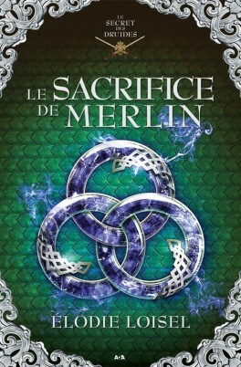 le-secret-des-druides-tome-4-le-sacrifice-de-merlin